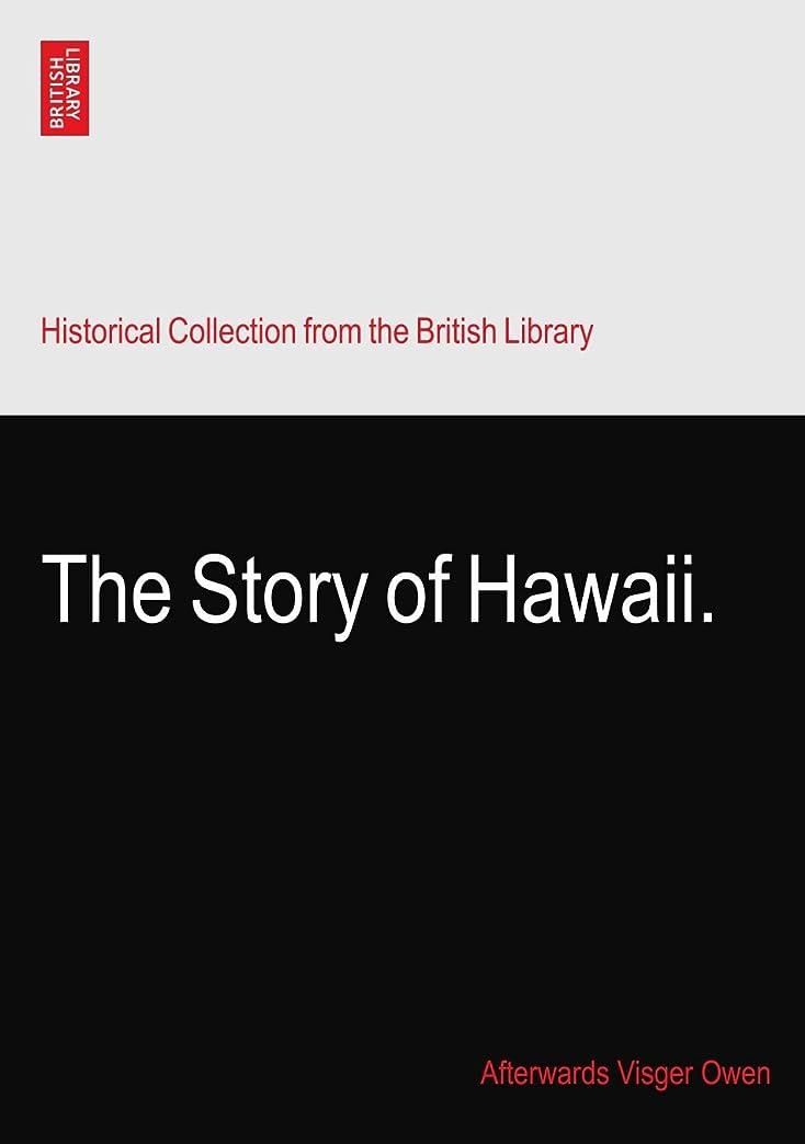 精巧な息切れ優遇The Story of Hawaii.