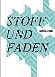 Stoff und Faden: Materiallexikon - Constanze Derham