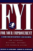 FYI: For Your Improvement, A Guide for Development and Coaching