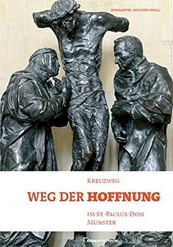 Weg der Hoffnung: Kreuzweg im St.-Paulus-Dom Münster