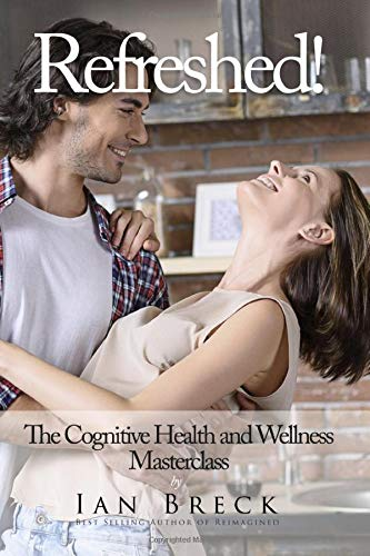 Refreshed!: The Cognitive Health and Wellness Masterclass