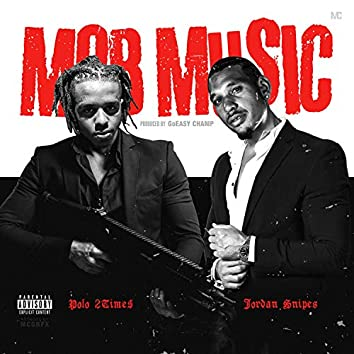 Mob Music (feat. Jordan Snipes)