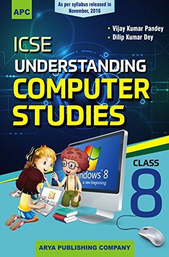 ICSE Understanding Computer Studies- VIII