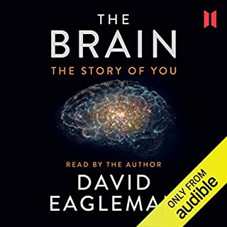 The Brain     The Story of You              By:                                                                                                                                 David Eagleman                               Narrated by:                                                                                                                                 David Eagleman                      Length: 5 hrs and 36 mins     1,430 ratings     Overall 4.5