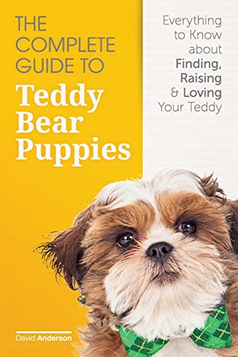 Compare Textbook Prices for The Complete Guide To Teddy Bear Puppies: Everything to Know About Finding, Raising, and Loving your Teddy First Edition ISBN 9781523969999 by Anderson, David D