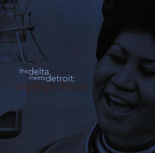 Aretha'S Blues(Delta Meets Detroit