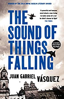 The Sound of Things Falling by [Juan Gabriel Vásquez, Anne McLean]