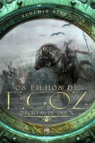 O portal de Oriun: Os filhos de Egoz (Portuguese Edition)