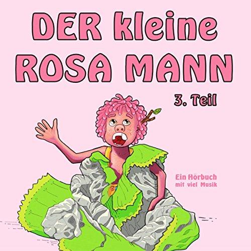 Der kleine rosa Mann 3: Ein Hörbuch mit viel Musik Titelbild