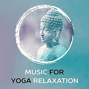 Music for Yoga Relaxation – Mind & Body Training, Peaceful Waves to Relax, Meditation & Relaxation