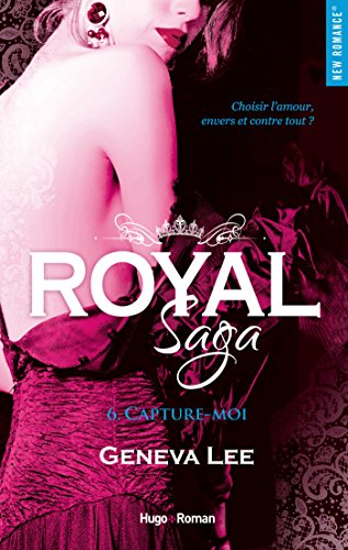 Royal Saga - tome 6 Capture-moi (New Romance) par [Geneva Lee, Claire Sarradel]