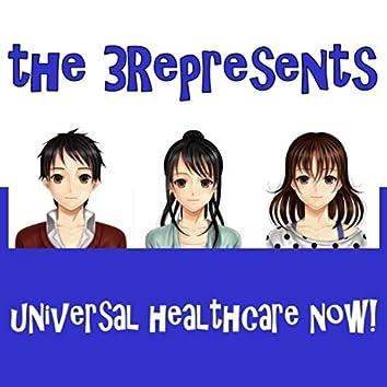 Universal Healthcare Now!