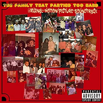 The Family That Partied Too Hard (Original Motion Picture Soundtrack)