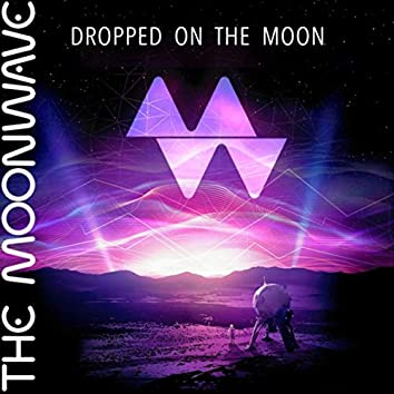 Dropped on the Moon