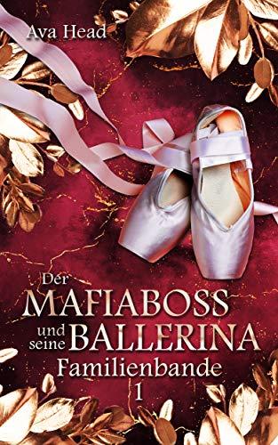 Der Mafiaboss und seine Ballerina: Familienbande