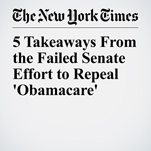 5 Takeaways From the Failed Senate Effort to Repeal 'Obamacare' copertina