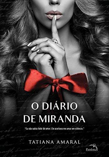 """O diário de Miranda 1: """"Eu Não Sabia Falar de Amor. Ele Aceitava me Amar em Silêncio."""""""