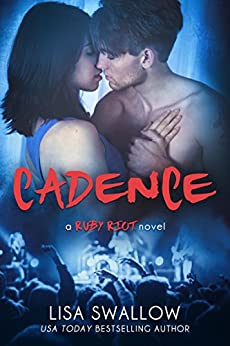 Cadence: A British Rock Star Romance (Ruby Riot Book 1) by [Lisa Swallow, Hot Tree Editing]
