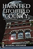 Haunted Litchfield County (Haunted America)