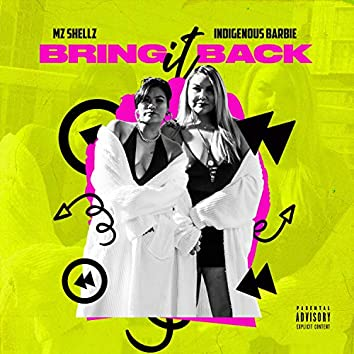 Bring It Back (feat. Indigenous Barbie)