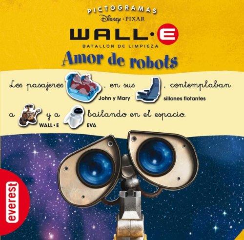 Wall-E. Batallón de Limpieza. Amor de robots (Pictogramas Disney)