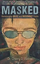Masked: Relationship Abuse and Recovery Guide