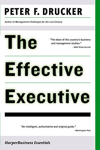 The Effective Executive: The Definitive Guide to Getting the Right Things Done (Harperbusiness Essentials) (English Edition)