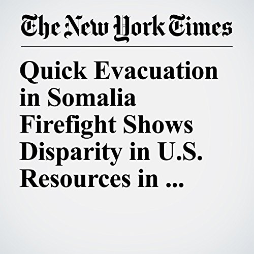Quick Evacuation in Somalia Firefight Shows Disparity in U.S. Resources in Africa copertina