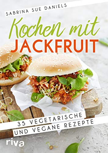 Kochen mit Jackfruit: 35 vegetarische und vegane Rezepte