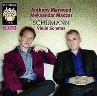 シューマン : ヴァイオリン・ソナタ集 (Schumann : Violin Sonatas / Anthpny Marwood , Aleksandar Madzar) [輸入盤]