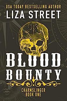 Blood Bounty (Charmslinger Book 1) by [Liza Street]