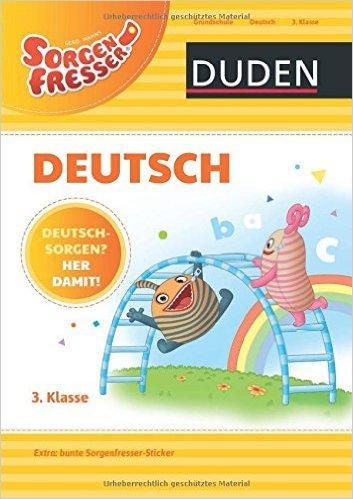 Sorgenfresser Deutsch 3. Klasse: Deutschsorgen? Her damit! (Duden - Sorgenfresser) ( 19. Januar 2015 )