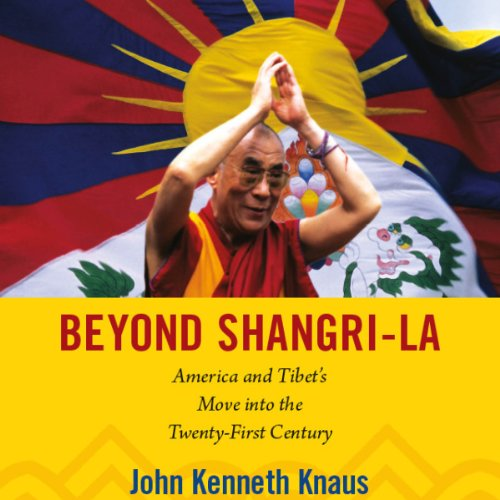 Beyond Shangri-La: America and Tibet's Move into the Twenty-First Century cover art