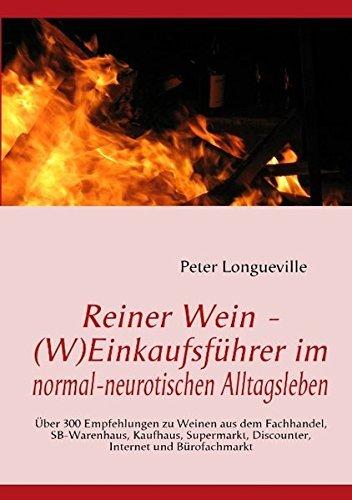 Reiner Wein - (W)Einkaufsf??hrer im normal-neurotischen Alltagsleben by Peter Longueville (2010-03-25)