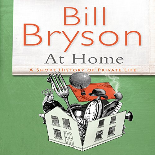 At Home: A Short History of Private Life audiobook cover art