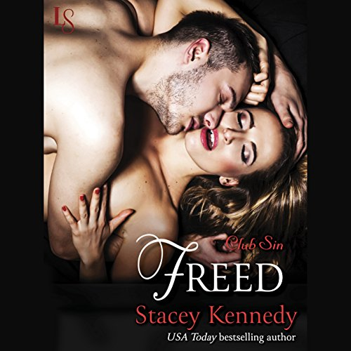 Freed     Club Sin, Book 4              By:                                                                                                                                 Stacey Kennedy                               Narrated by:                                                                                                                                 C. J. Mills                      Length: 6 hrs and 40 mins     36 ratings     Overall 4.3