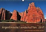 Argentinische Landschaften 2017 (Wandkalender 2017 DIN A3 quer)