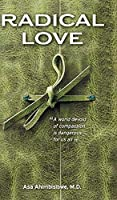 Radical Love: A World Devoid of Compassion is Dangerous For Us All