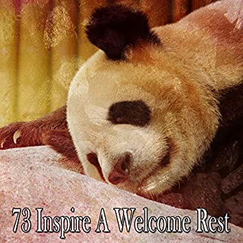 73 Inspire a Welcome Rest