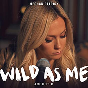 Wild As Me (Acoustic)