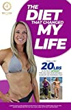 The Diet That Changed My Life: How I Lost 20 lbs in 30 Days Without Feeling Uncomfortably Hungry or Working Out (English Edition)