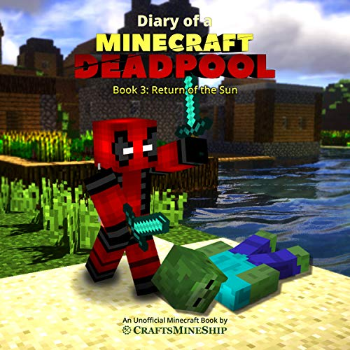 Couverture de Diary of a Minecraft Deadpool, Book 3: Return of the Sun