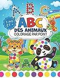 ABC des animaux - Coloriage par point: cahier d'activités pour apprendre l'alphabet avec des marqueurs à points (dot markers) | maternelle PS MS GS | 3 ans 4 ans 5 ans