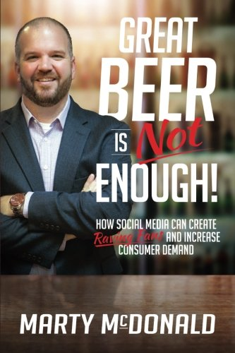 Great Beer Is Not Enough: How Social Media Can Create Raving Fans & Increase Consumer Demand