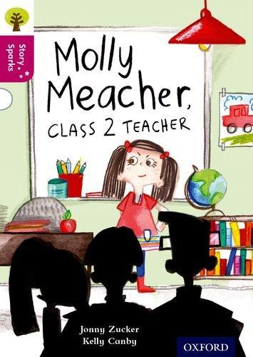Oxford Reading Tree Story Sparks: Oxford Level 10: Molly Meacher, Class 2 Teacher