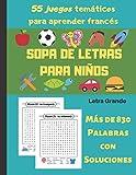 Sopa de letras para niños: 55 juegos temáticos para aprender francés, más de 830 palabras con soluciones, libro para aprender francés, juego para ... niños 5 6 7 8 9 10 11 12 13 14 15 16 17 años