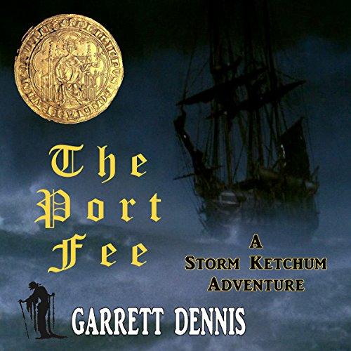 The Port Fee: A Storm Ketchum Adventure audiobook cover art