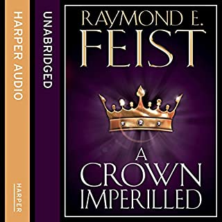 A Crown Imperilled                   By:                                                                                                                                 Raymond E. Feist                               Narrated by:                                                                                                                                 John Meagher                      Length: 12 hrs and 29 mins     247 ratings     Overall 3.9