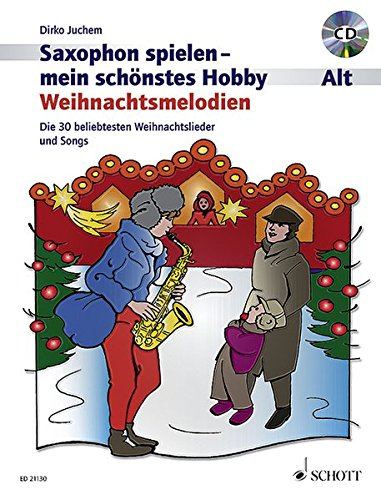 Weihnachtsmelodien: die 30 beliebtesten Weihnachtslieder und Songs (inkl. 1 CD): Weihnachtsmelodien. Alt-Saxophon, Klavier ad libitum. Ausgabe mit CD. (Saxophon spielen - mein schönstes Hobby)