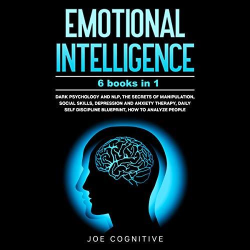 Emotional Intelligence: 6 Books in 1 cover art